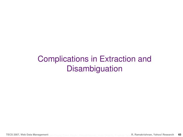 Complications in Extraction and Disambiguation