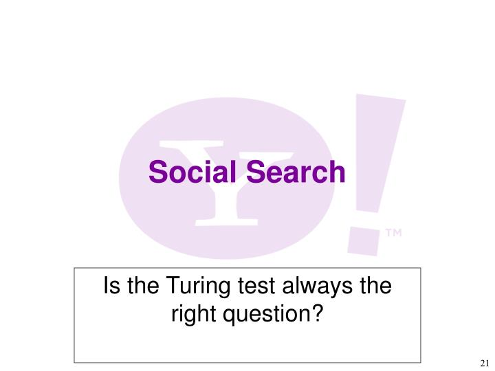Is the Turing test always the right question?