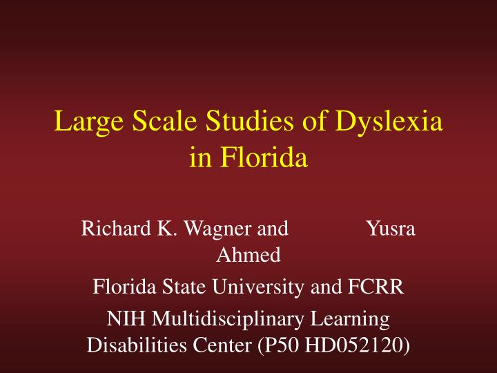 large scale studies of dyslexia in florida n.