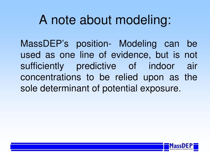 A note about modeling: