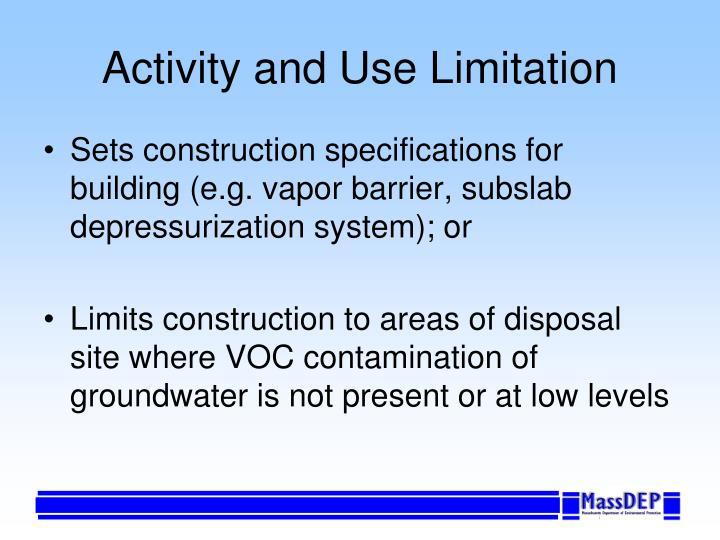 Activity and Use Limitation