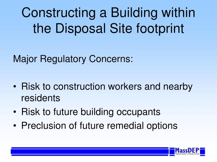 Constructing a Building within the Disposal Site footprint