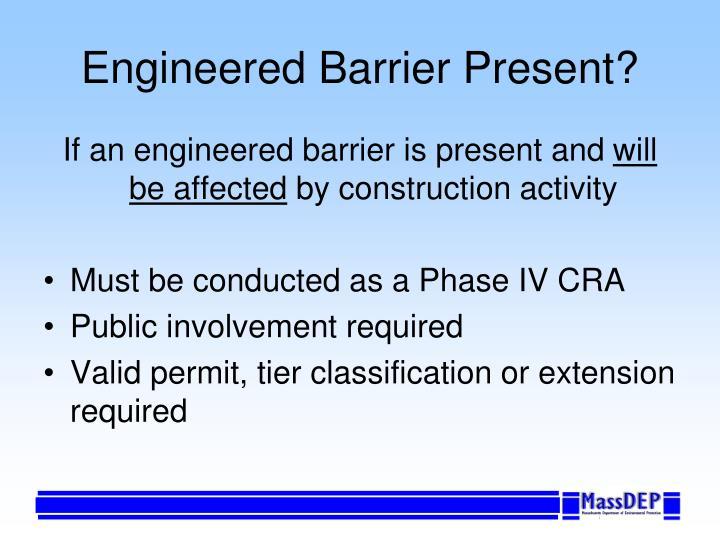 Engineered Barrier Present?