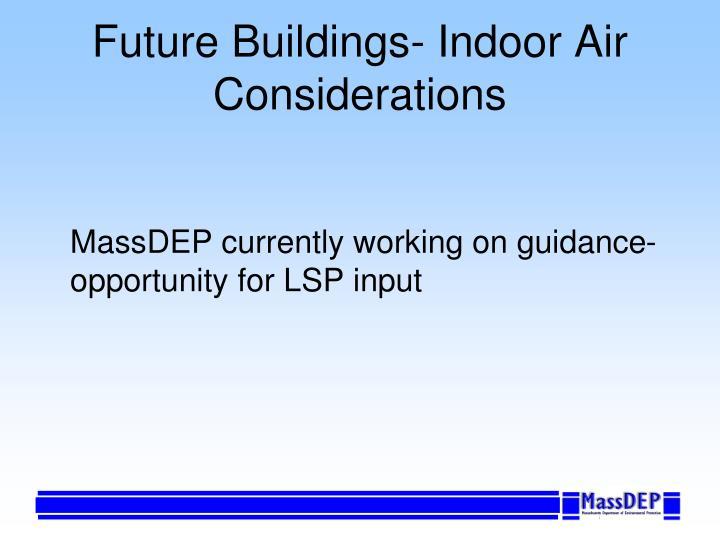 Future Buildings- Indoor Air Considerations