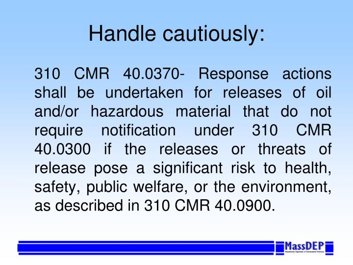 Handle cautiously: