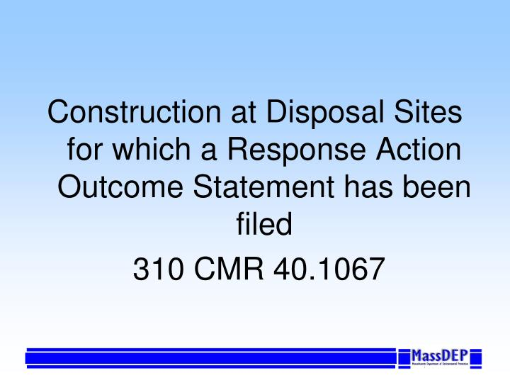Construction at Disposal Sites for which a Response Action Outcome Statement has been filed