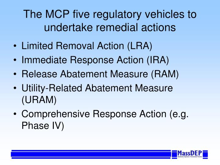 The MCP five regulatory vehicles to undertake remedial actions