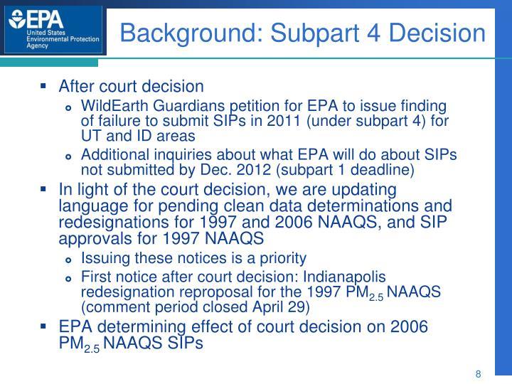 Background: Subpart 4 Decision