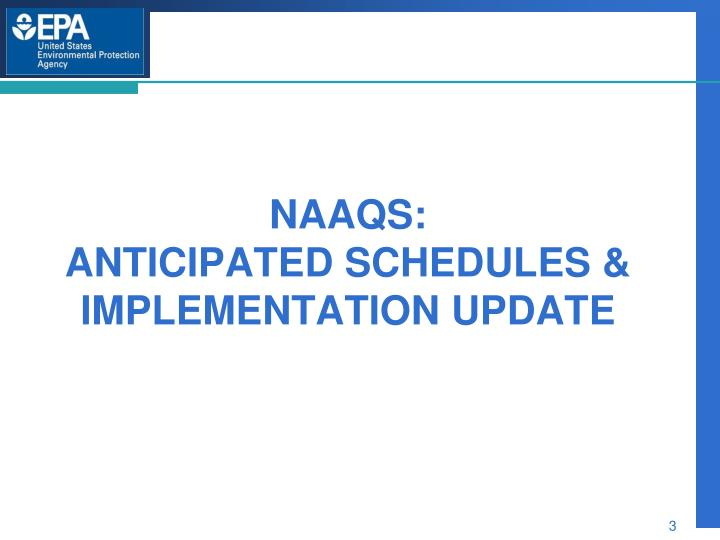 Naaqs anticipated schedules implementation update