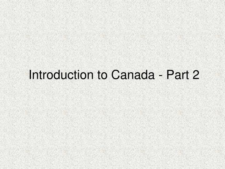 Introduction to Canada - Part 2