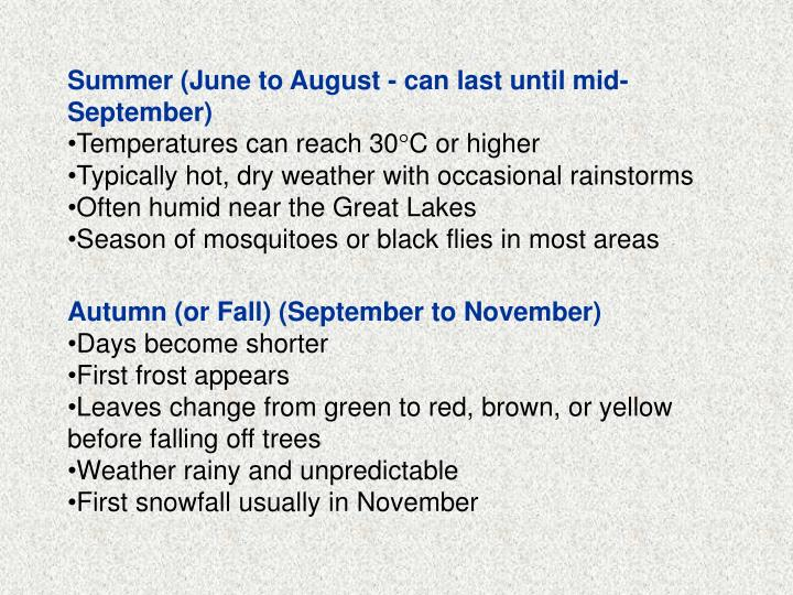 Summer (June to August - can last until mid-September)