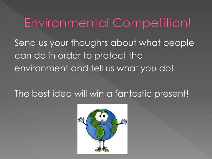Environmental Competition!