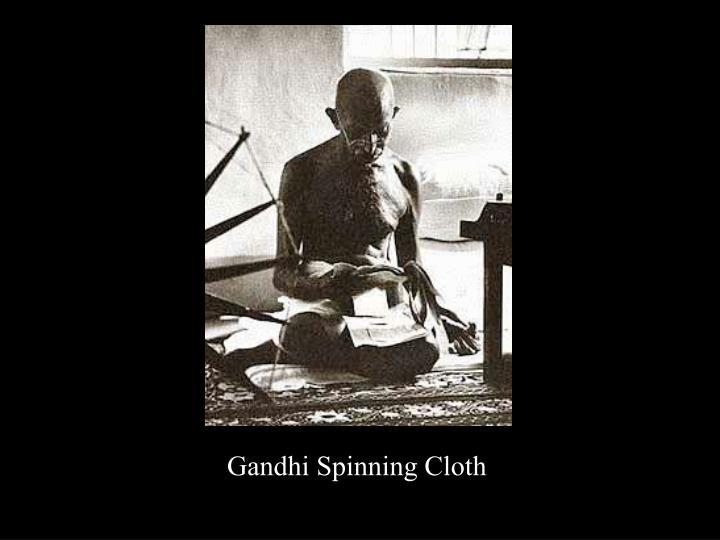 Gandhi Spinning Cloth