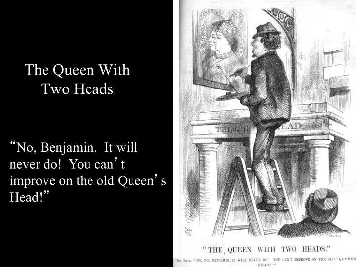The Queen With Two Heads