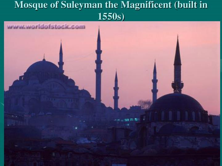 Mosque of Suleyman the Magnificent (built in 1550s)