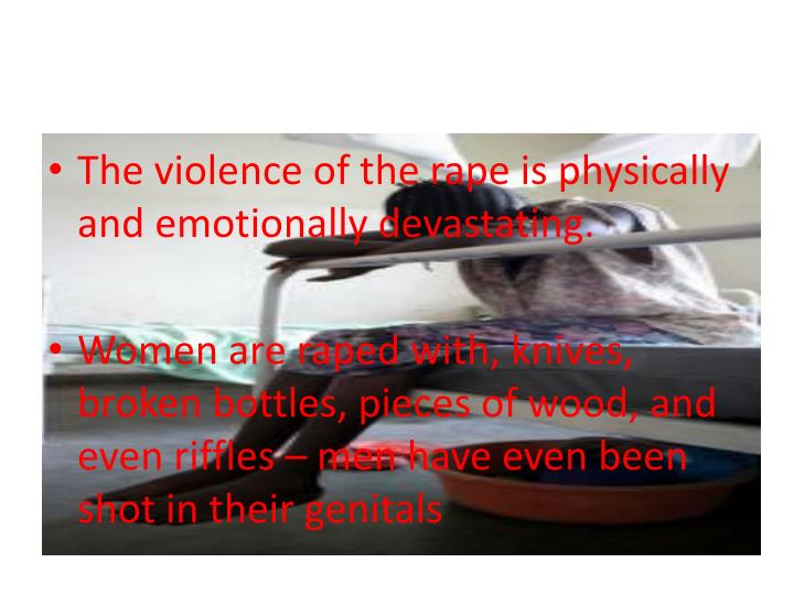 The violence of the rape is physically and emotionally devastating.