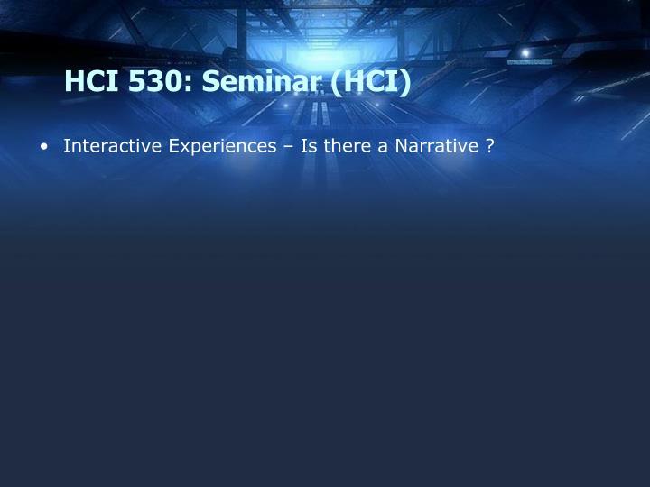 HCI 530: Seminar (HCI)