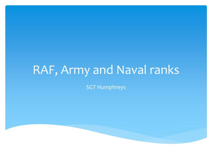 Ppt Raf Army And Naval Ranks Powerpoint Presentation Id6535115