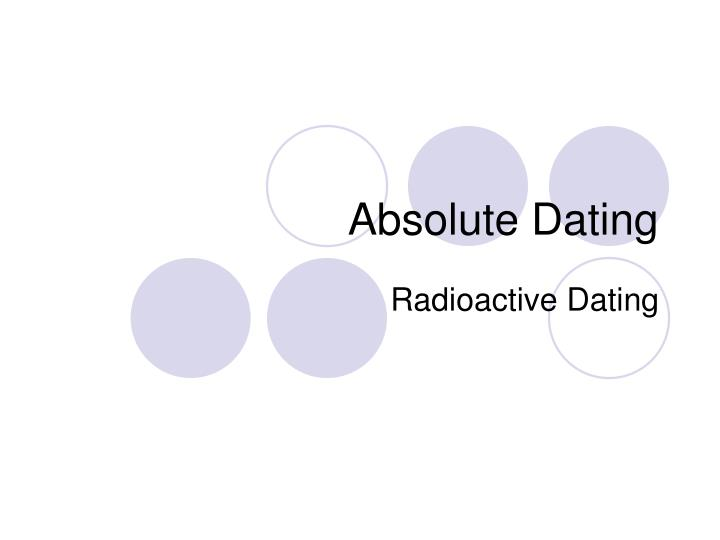 Absolute age dating powerpoint