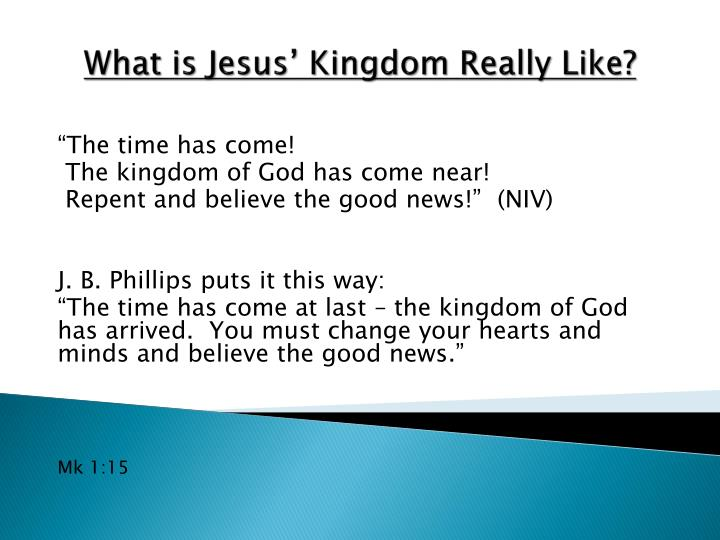 What is jesus kingdom really like1