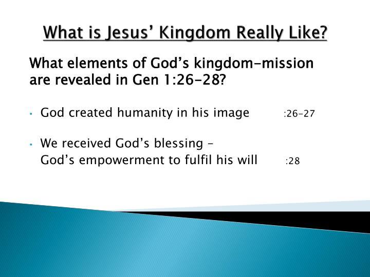 What is Jesus' Kingdom Really Like?