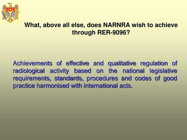 What, above all else, does NARNRA wish to achieve through RER-9096?