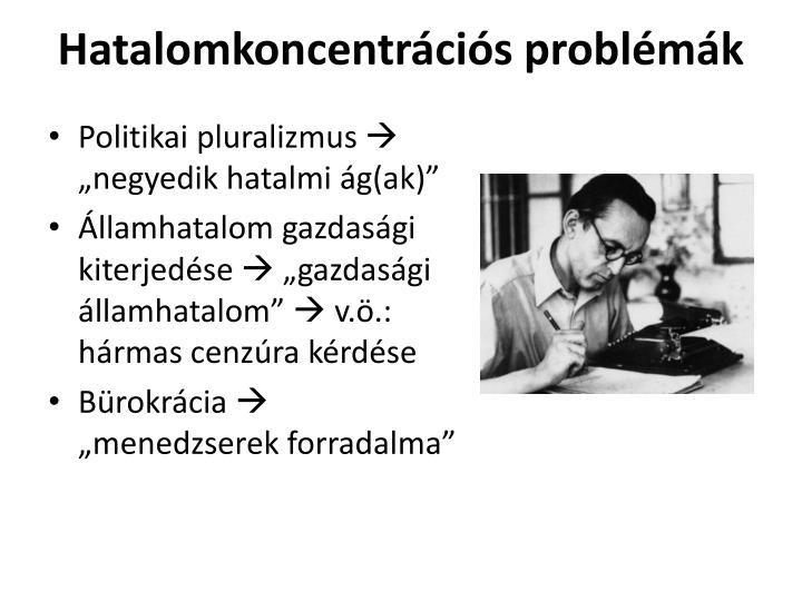 Hatalomkoncentrációs problémák