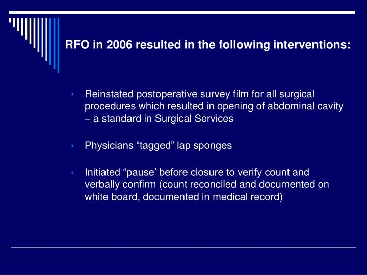 RFO in 2006 resulted in the following interventions:
