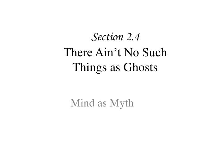 Section 2 4 there ain t no such things as ghosts