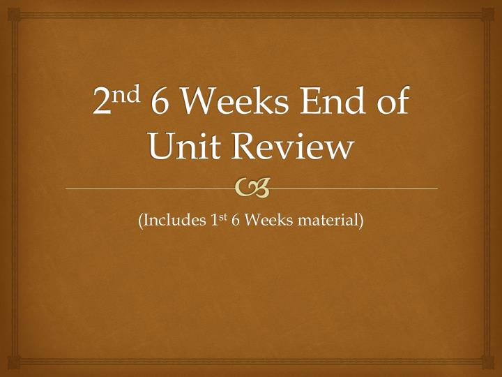 2 nd 6 weeks end of unit review n.