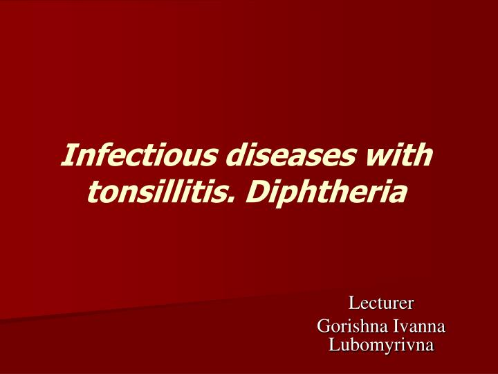 infectious diseases with tonsillitis diphtheria n.