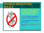 double negatives rule 3