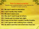 now it s time to practice rewrite each sentence below to help improve the clarity of each sentence