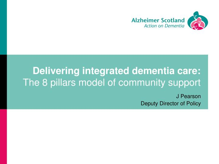 delivering integrated dementia care the 8 pillars model of community support