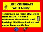 let s celebrate with a bbq
