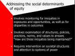 addressing the social determinants of equity