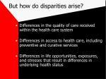but how do disparities arise
