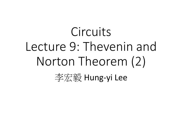 circuits lecture 9 thevenin and norton theorem 2 n.