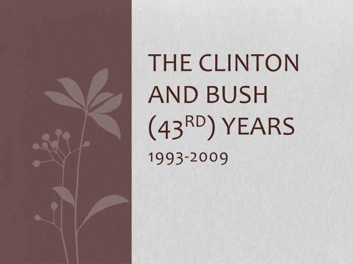 the clinton and bush 43 rd years n.
