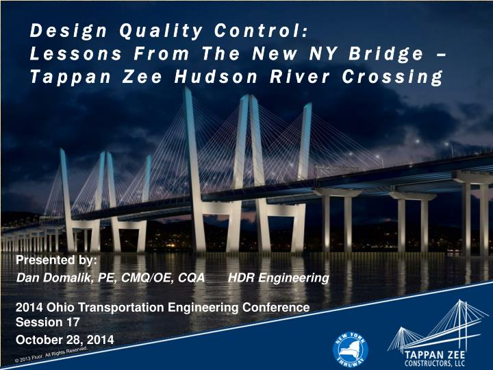 design quality control lessons from the new ny bridge tappan zee hudson river crossing n.