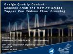 design quality control lessons from the new ny bridge tappan zee hudson river crossing
