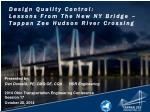 design quality control lessons from the new ny bridge tappan zee hudson river crossing1