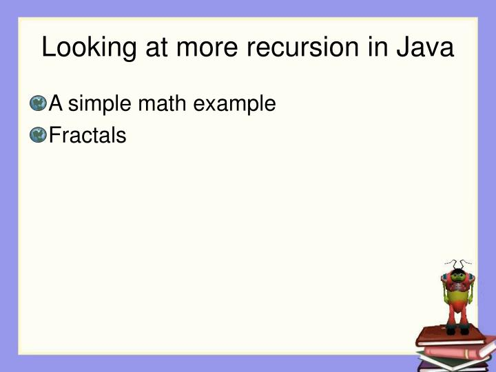 Looking at more recursion in java