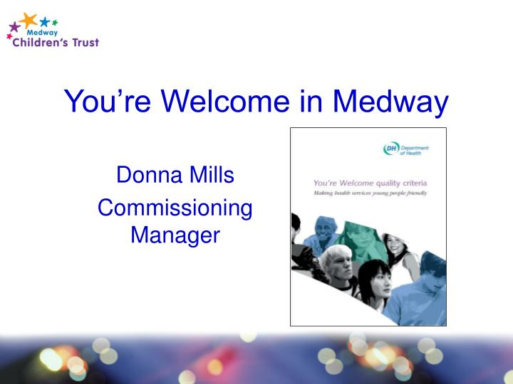 you re welcome in medway