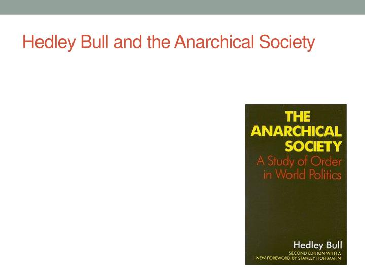 Hedley bull the anarchical society pdf995