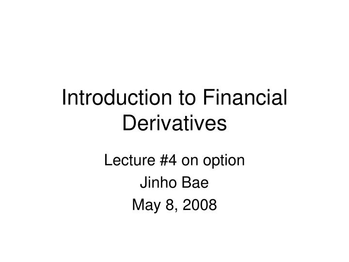 introduction to financial derivatives n.