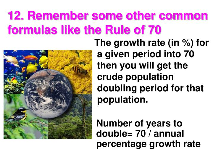 12. Remember some other common formulas like the Rule of 70