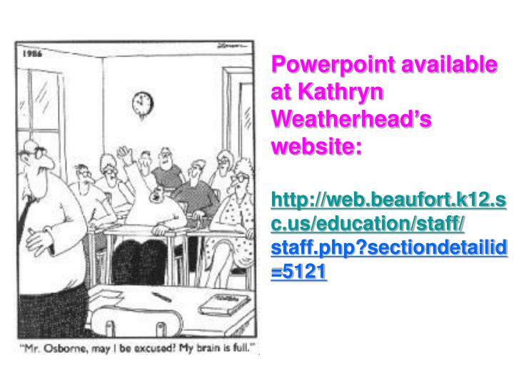 Powerpoint available at Kathryn Weatherhead's website: