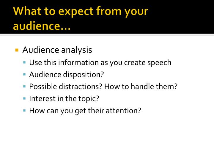 What to expect from your audience…