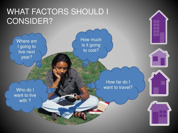 What factors should i consider